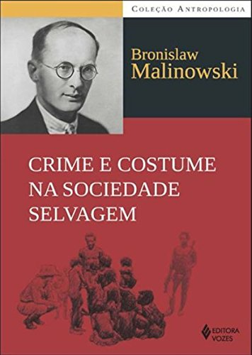 Crime e costume na sociedade selvagem, livro de Bronislaw Malinowski