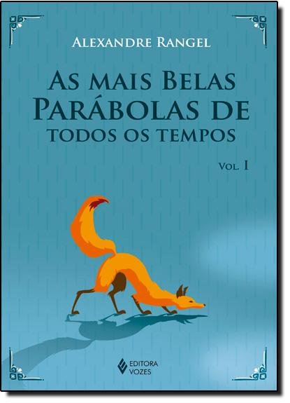Mais belas parábolas de todos os tempos, As vol. 1, livro de Alexandre Rangel