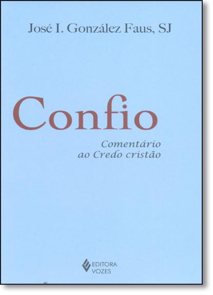 Confio – Comentário ao credo cristão, livro de José I. Gonzalez Faus, SJ