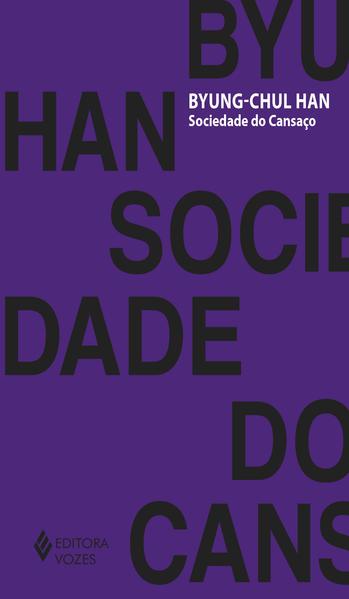 Sociedade do cansaço, livro de Byung-Chul Han