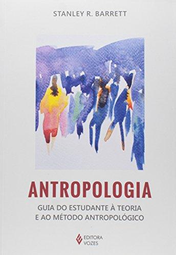Antropologia – Guia do estudante à teoria..., livro de Stanley R. Barrett