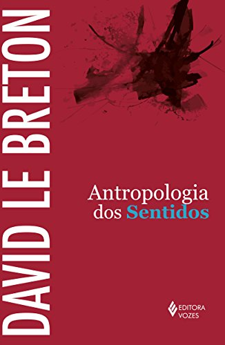 Antropologia dos Sentidos, livro de David Le Breton