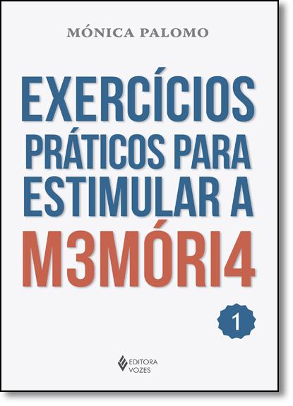 Exercícios práticos para estimular a memória – vol. 1, livro de Mónica Palomo