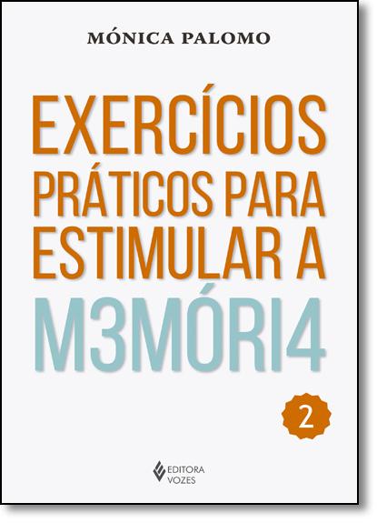 Exercícios práticos para estimular a memória – vol. 2, livro de Mónica Palomo