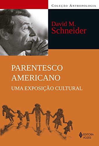 Parentesco Americano - Uma Exposição Cultural, livro de David M. Schneider