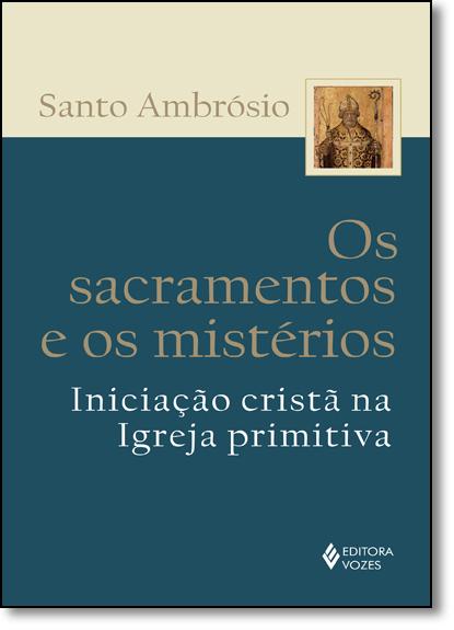 Sacramentos e os mistérios, Os, livro de Santo Ambrósio