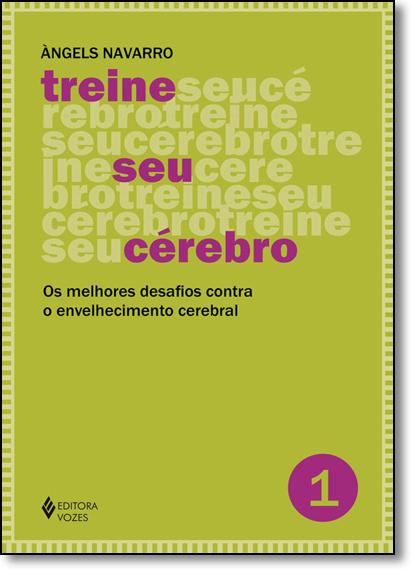 Treine seu cérebro vol. 1, livro de Àngels Navarro