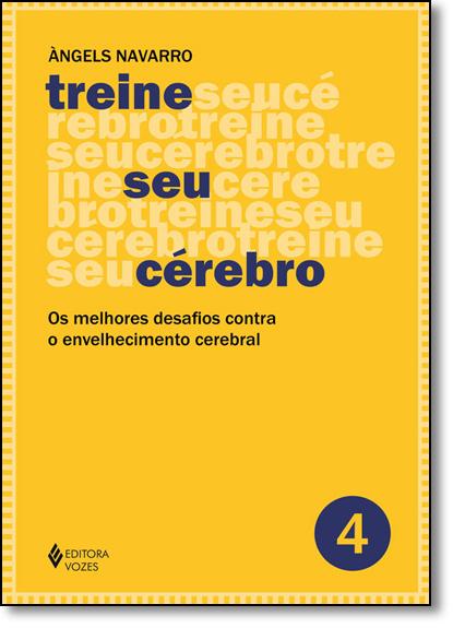Treine seu cérebro vol. 4, livro de Àngels Navarro