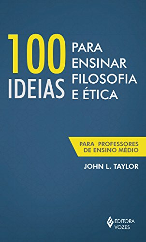 100 ideias para ensinar filosofia e ética, livro de John L. Taylor