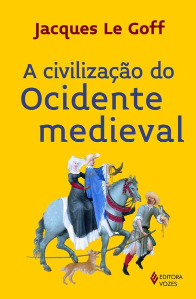 Civilização do Ocidente medieval, A, livro de Jacques Le Goff