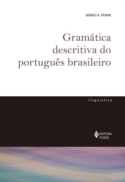 Gramática Descritiva do Português Brasileiro, livro de Mário A. Perini