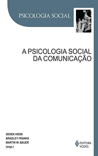 Psicologia social da comunicação, A, livro de Martin W. Bauer, Derek Hook e Bradley Franks