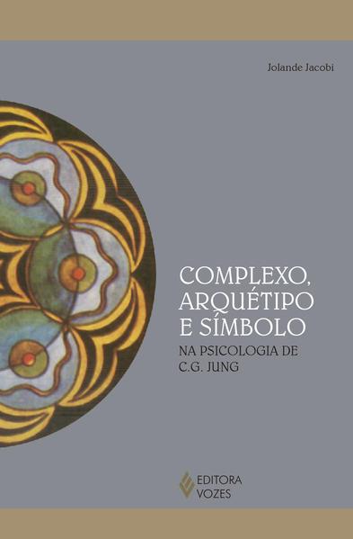 Complexo, arquétipo e símbolo na psicologia de C. G. Jung, livro de Jolande Jacobi