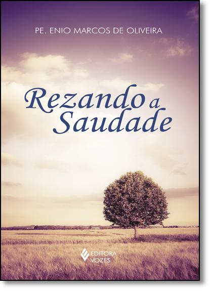 Rezando a saudade, livro de Pe. Enio Marcos de Oliveira