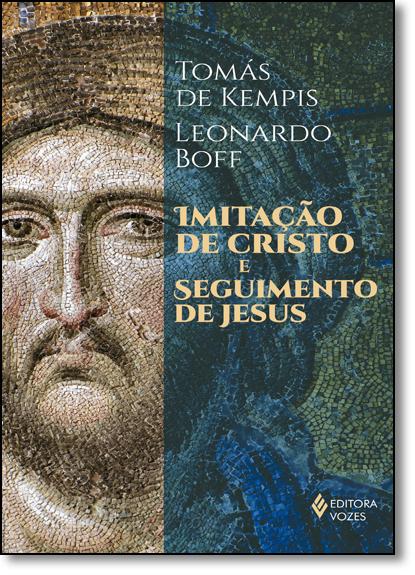 Imitação de Cristo e seguimento de Jesus, livro de Tomás de Kempis e Leonardo Boff