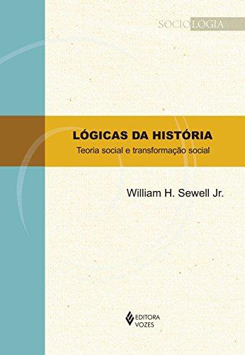 Lógicas da história, livro de William H. Sewell Jr.