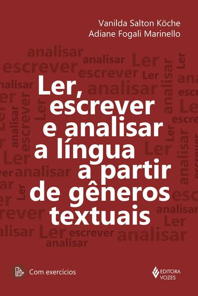 Ler, escrever e analisar a língua a partir de gêneros textuais, livro de Vanilda Salton Köche, Adiane Fogali Marinello