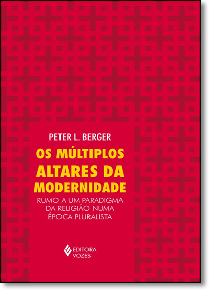Múltiplos altares da modernidade, Os, livro de Peter L. Berger