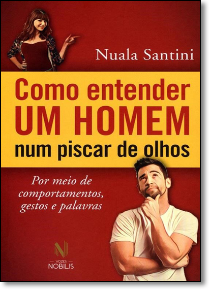 Como Entender Um Homem Num Piscar de Olhos, livro de Nuala Santini
