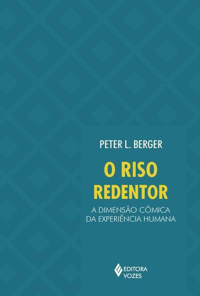 Riso redentor, O, livro de Peter L. Berger