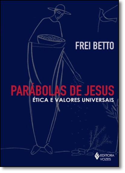 Parábolas de Jesus - Ética e valores universais, livro de Frei Betto