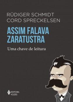 Assim falava Zaratustra – Uma chave de leitura, livro de Rüdiger Schmidt e Cord Spreckelsen
