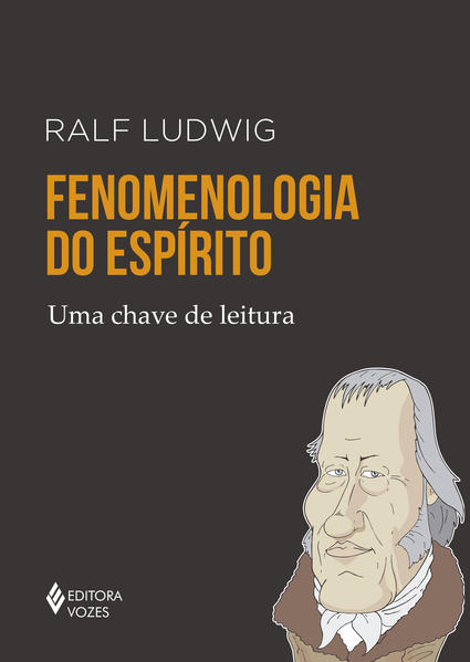 Fenomenologia do espírito - Uma chave de leitura, livro de Ralf Ludwig