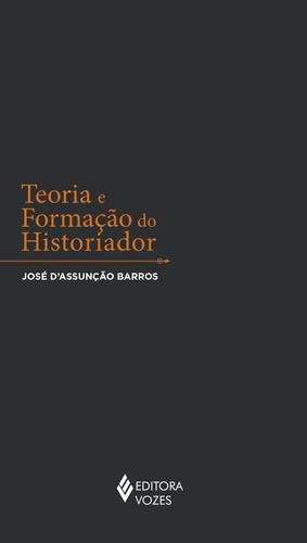 Teoria e formação do historiador, livro de José D