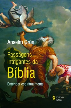 Passagens intrigantes da Bíblia  , livro de Anselm Grün