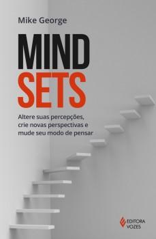 Mindsets – Altere suas percepções, crie novas..., livro de Mike George