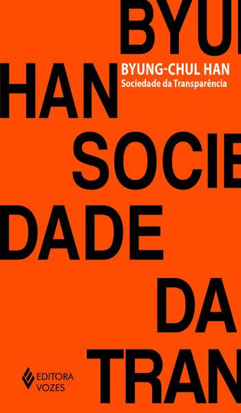 Sociedade da transparência, livro de Byung-Chul Han