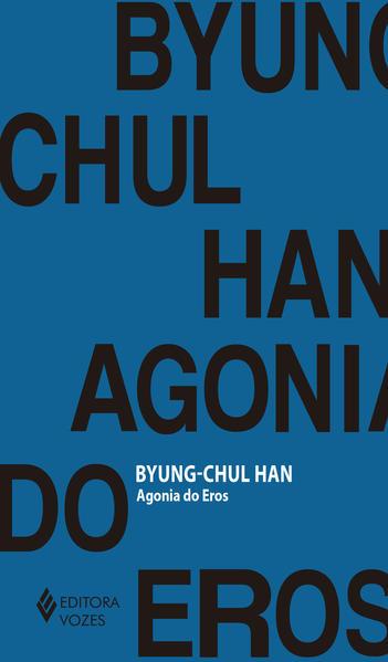 Agonia do Eros, livro de Byung-Chul Han