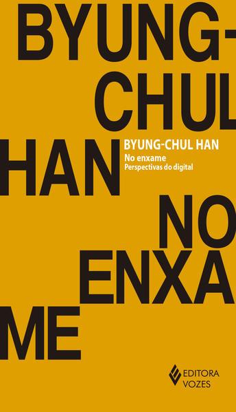 No enxame. Perspectivas do digital, livro de Byung-Chul Han