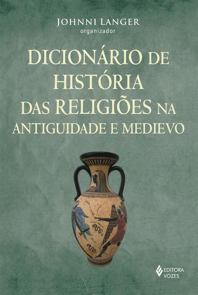 Dicionário de história das religiões na Antiguidade e Medievo, livro de Johnni Langer