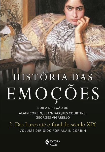 História das emoções vol. 2, livro de Alain Corbin, Jean-Jacques Courtine, Georges Vigarello