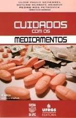 CUIDADOS COM OS MEDICAMENTOS - EDIÇÃO REVISTA E AMPLIADA, livro de ELOIR PAULO SCHENKEL ET AL. (ORGS.)