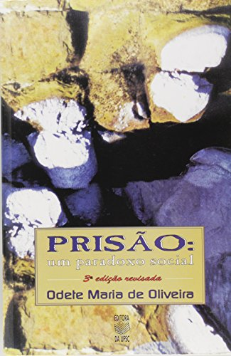 PRISÃO: UM PARADOXO SOCIAL, livro de ODETE MARIA DE OLIVEIRA