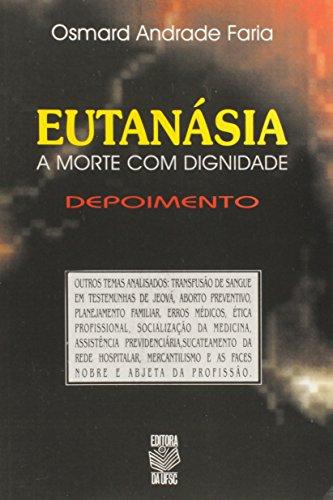 EUTANÁSIA: A MORTE COM DIGNIDADE, livro de OSMARD ANDRADE FARIA