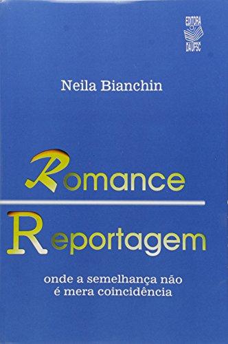 ROMANCE-REPORTAGEM: ONDE A SEMELHANÇA NÃO É MERA COINCIDÊNCIA, livro de NEILA BIANCHIN