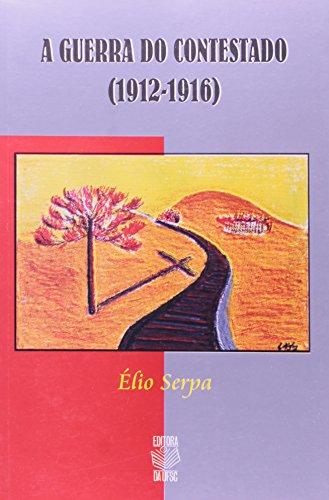 A GUERRA DO CONTESTADO (1912-1916), livro de ÉLIO CANTALICIO SERPA