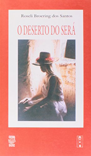 O DESERTO DO SERÁ, livro de ROSELI BROERING DOS SANTOS