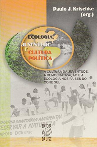 ECOLOGIA, JUVENTUDE E CULTURA POLÍTICA, livro de PAULO J. KRISCHKE (ORG.)