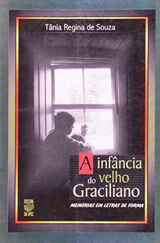A INFÂNCIA DO VELHO GRACILIANO: MEMÓRIAS EM LETRAS DE FORMA, livro de OLGA CRUZ