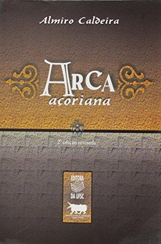 ARCA AÇORIANA, livro de ALMIRO CALDEIRA
