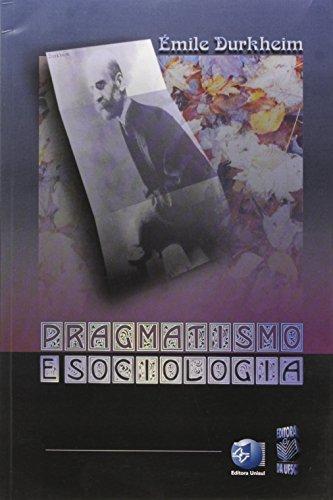PRAGMATISMO E SOCIOLOGIA, livro de EMILE DURKHEIM
