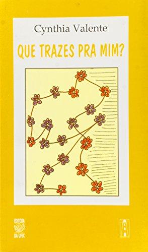 QUE TRAZES PRA MIM?, livro de CYNTHIA VALENTE
