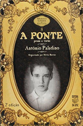 A PONTE: PROSA E VERSO, livro de ANTÔNIO PALADINO