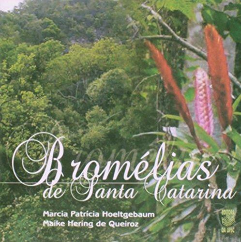 BROMÉLIAS DE SANTA CATARINA - CD ROM, livro de MAIKE HERING DE QUEIROZ E MARCIA PATRÍCIA HOELTGEBAUM