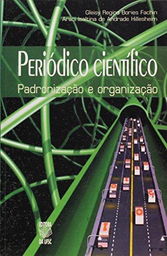 PERIÓDICO CIENTÍFICO: PADRONIZAÇÃO E ORGANIZAÇÃO, livro de GLEISY REGINA B. FACHIN E ARACI ISALTINA A. HILLESHEIM