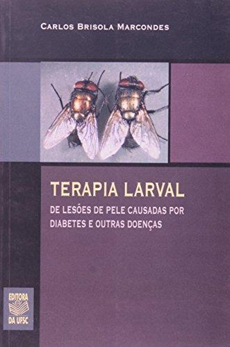 TERAPIA LARVAL, livro de CARLOS BRISOLA MARCONDES